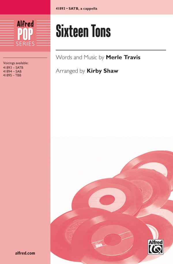 Sixteen Tons : SATB : Kirby Shaw : Merle Travis : DVD : 00-41893 : 038081469737