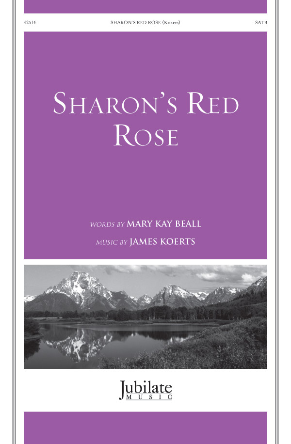 Sharon's Red Rose : SATB : James Koerts : James Koerts : Sheet Music : 00-42514 : 038081473741