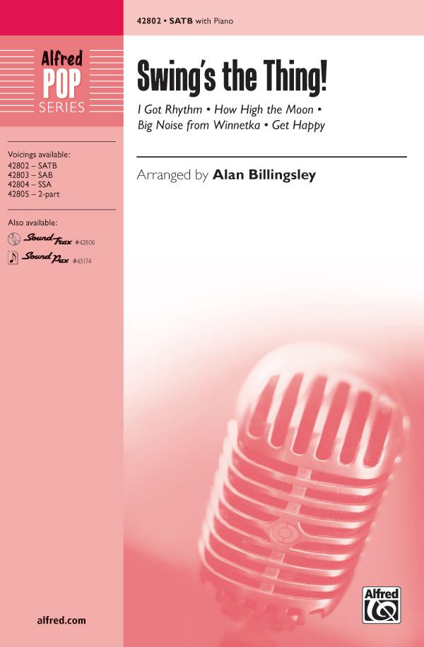 Swing's the Thing! : SATB : Alan Billingsley : Sheet Music : 00-42802 : 038081483870