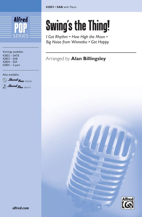 Swing's the Thing! : SAB : Alan Billingsley : Sheet Music : 00-42803 : 038081483887