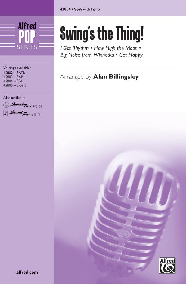 Swing's the Thing! : SSA : Alan Billingsley : Sheet Music : 00-42804 : 038081483894