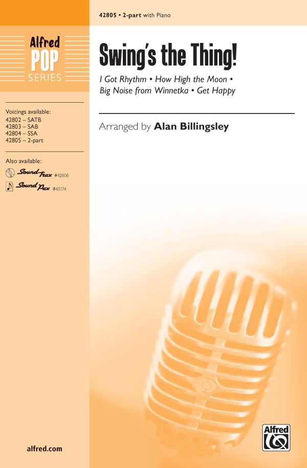 Swing's the Thing! : 2-Part : Alan Billingsley : Sheet Music : 00-42805 : 038081483900
