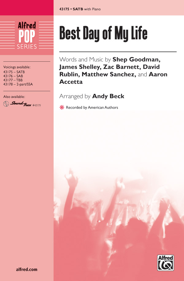 Best Day of My Life : SATB : Andy Beck : Zachary Barnett : American Authors : Sheet Music : 00-43175 : 038081487175