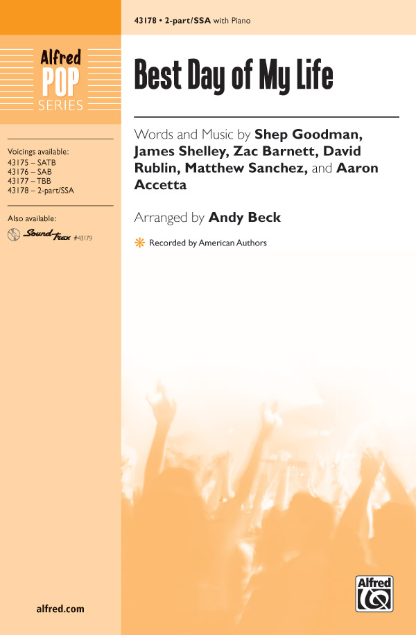 Best Day of My Life : SSA : Andy Beck : Matthew Sanchez : American Authors : Sheet Music : 00-43178 : 038081487205