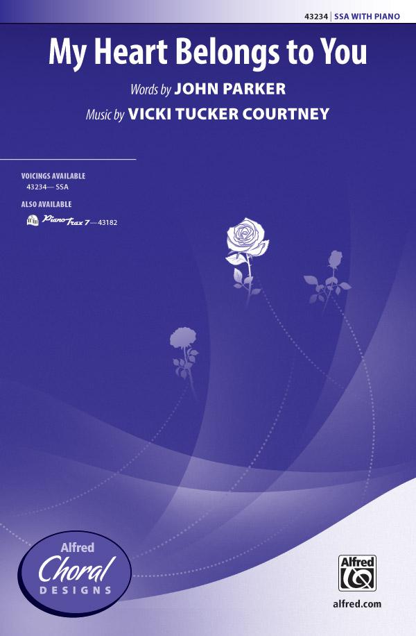 My Heart Belongs to You : SSA : Vicki Tucker Courtney : Vicki Tucker Courtney : Sheet Music : 00-43234 : 038081487762