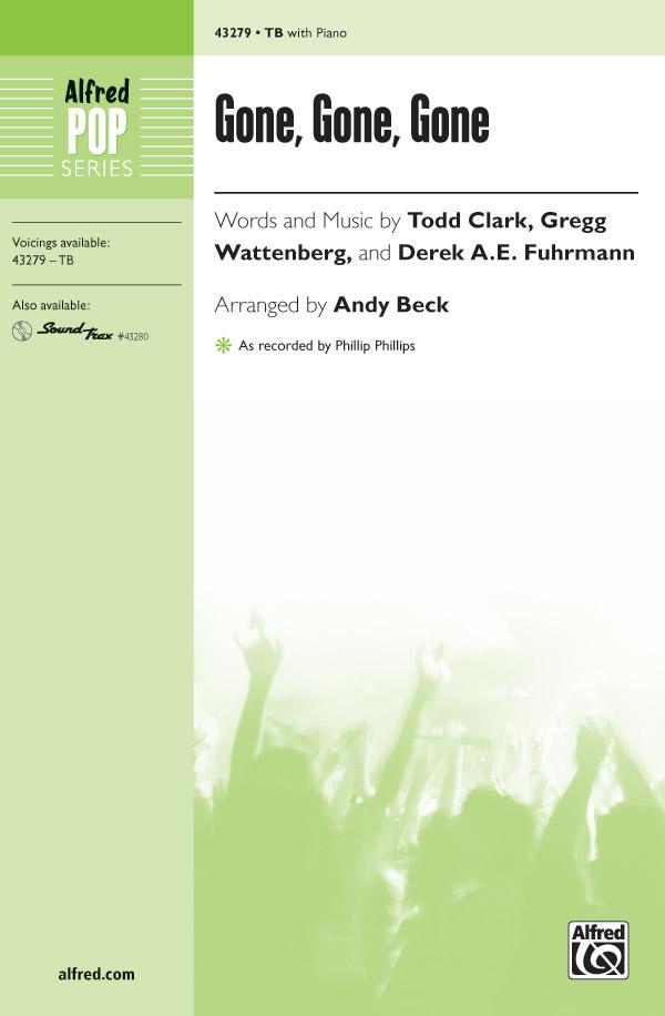 Gone, Gone, Gone : TB : Andy Beck : Derek Fuhrmann : Phillip Phillips : Sheet Music : 00-43279 : 038081488219