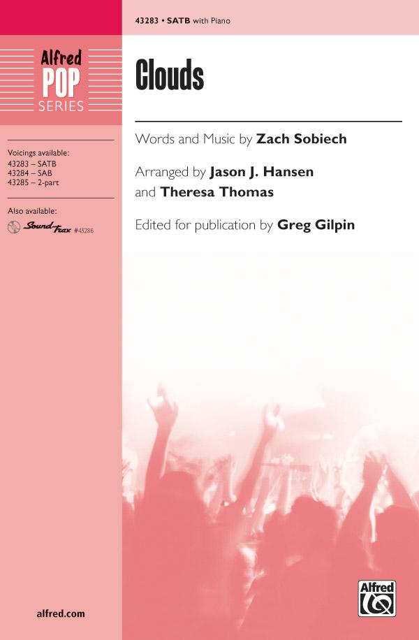 Clouds : SATB : Greg Gilpin : Zach Sobiech : Sheet Music : 00-43283 : 038081488257