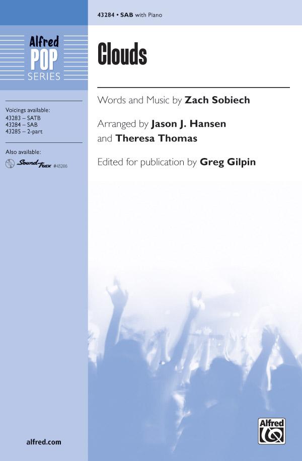 Clouds : SAB : Greg Gilpin : Zach Sobiech : Sheet Music : 00-43284 : 038081488264