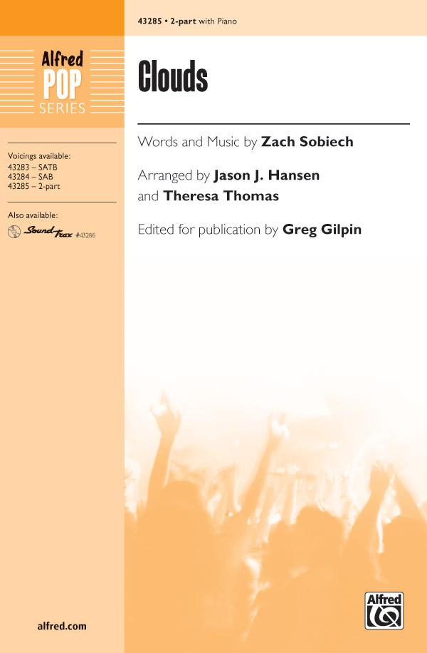 Clouds : 2-Part : Greg Gilpin : Zach Sobiech : Sheet Music : 00-43285 : 038081488271