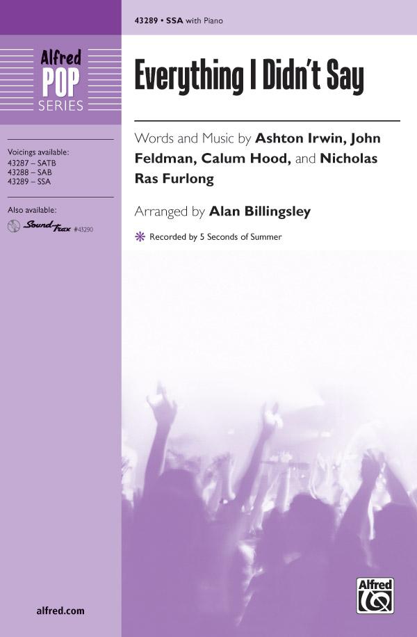 Everything I Didn't Say : SSA : Alan Billingsley  : Calum Hood : 5 Seconds of Summer : Sheet Music : 00-43289 : 038081488318