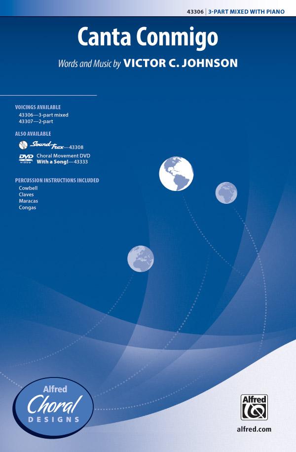 Canta Conmigo : 3-Part Mixed : Victor C. Johnson : Victor C. Johnson : Sheet Music : 00-43306 : 038081488486