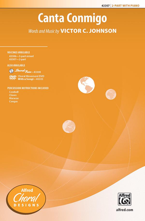Canta Conmigo : 2-Part : Victor C. Johnson : Victor C. Johnson : Sheet Music : 00-43307 : 038081488493