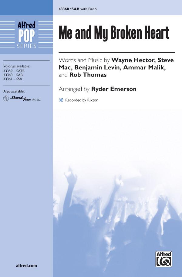 Me and My Broken Heart : SAB : Ryder Emerson : Rixton : Sheet Music : 00-43360 : 038081489018