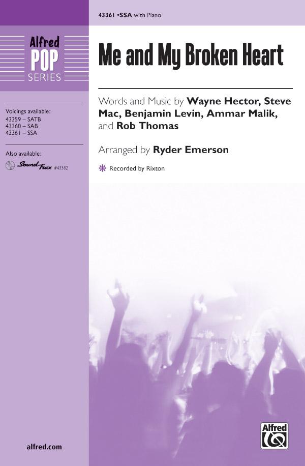 Me and My Broken Heart : SSA : Ryder Emerson : Rixton : Sheet Music : 00-43361 : 038081489025