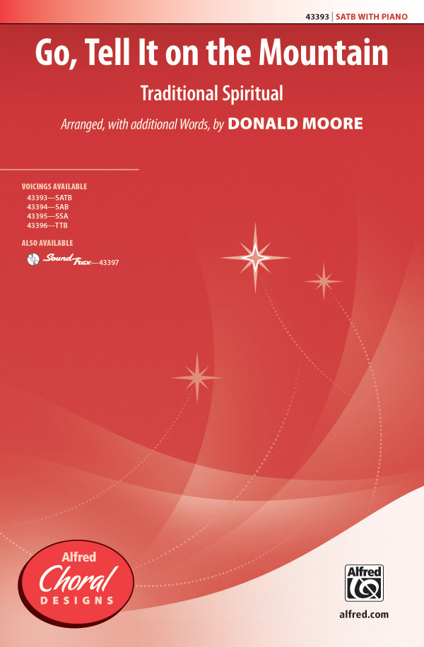 Go, Tell It on the Mountain : SATB : Donald Moore : Sheet Music : 00-43393 : 038081489346