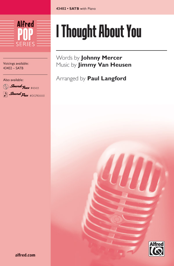 I Thought About You : SATB : Paul Langford : Jimmy Van Heusen : Sheet Music : 00-43402 : 038081489438