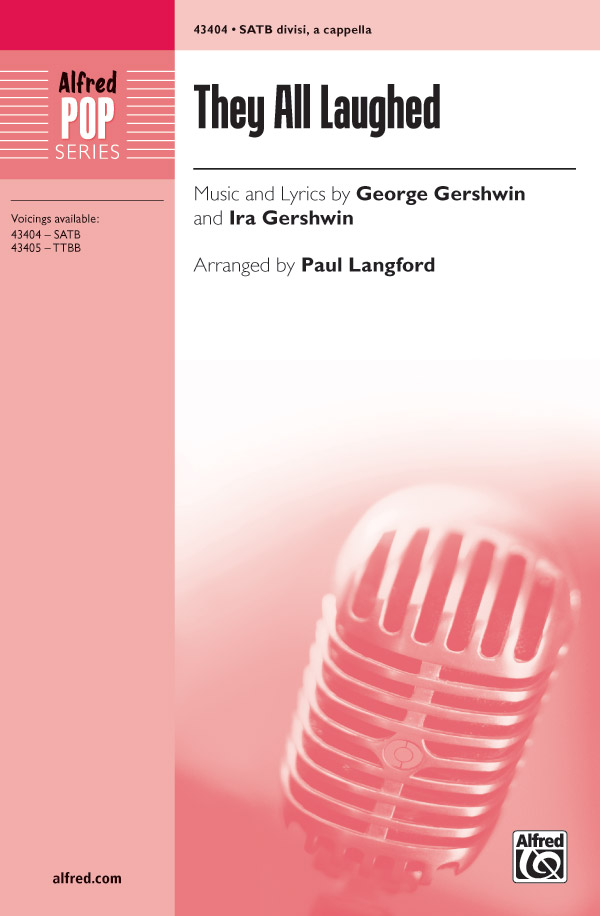 They All Laughed : SATB divisi : Paul Langford : George Gershwin : Sheet Music : 00-43404 : 038081489445
