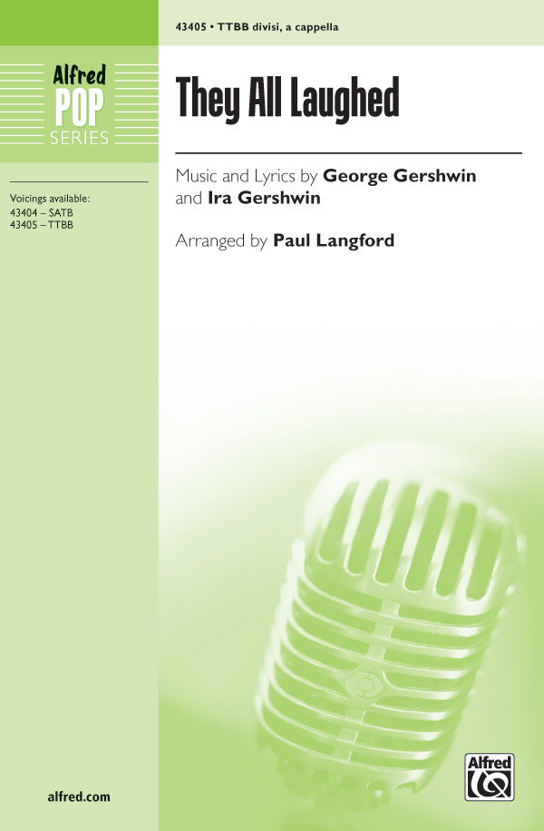 They All Laughed : TTBB divisi : Paul Langford : George Gershwin : Sheet Music : 00-43405 : 038081489452