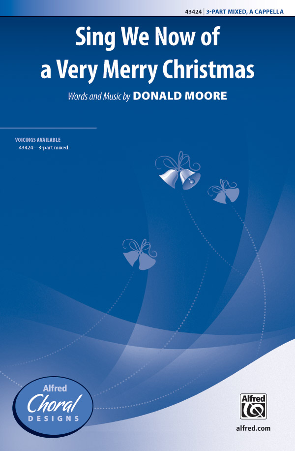 Sing We Now of a Very Merry Christmas : 3-Part : Donald Moore : Donald Moore : Sheet Music : 00-43424 : 038081489643