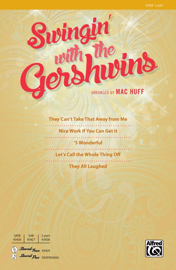 Swingin' with the Gershwins! : 2-Part : Mac Huff : George Gershwin : Sheet Music : 00-43428 : 038081489681