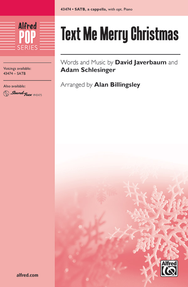 Text Me Merry Christmas : SATB : Alan Billingsley : Adam Schlesinger : Straight No Chaser : Sheet Music : 00-43474 : 038081490144
