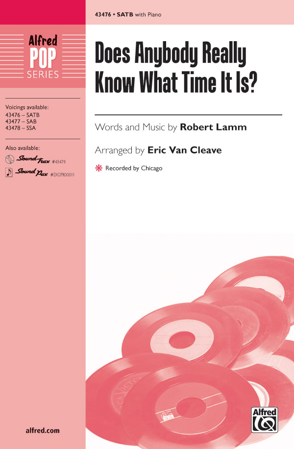 Does Anybody Really Know What Time It Is? : SATB : Eric Van Cleave : Robert Lamm : Chicago : Sheet Music : 00-43476 : 038081490168