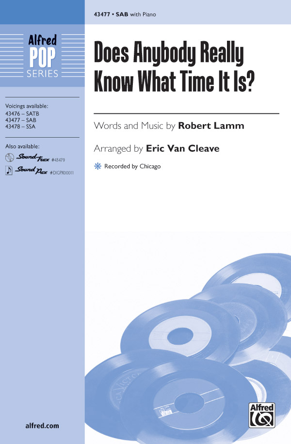 Does Anybody Really Know What Time It Is? : SAB : Eric Van Cleave : Robert Lamm : Chicago : Sheet Music : 00-43477 : 038081490175