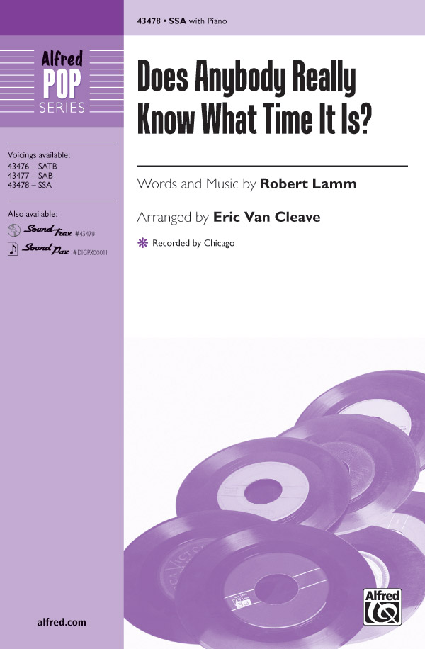 Does Anybody Really Know What Time It Is? : SSA : Eric Van Cleave : Robert Lamm : Chicago : Sheet Music : 00-43478 : 038081490182