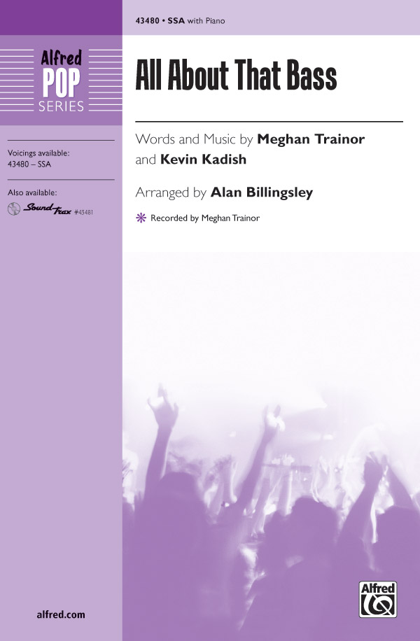 All About That Bass : SSA : Alan Billingsley  : Meghan Trainor : Sheet Music : 00-43480 : 038081490205