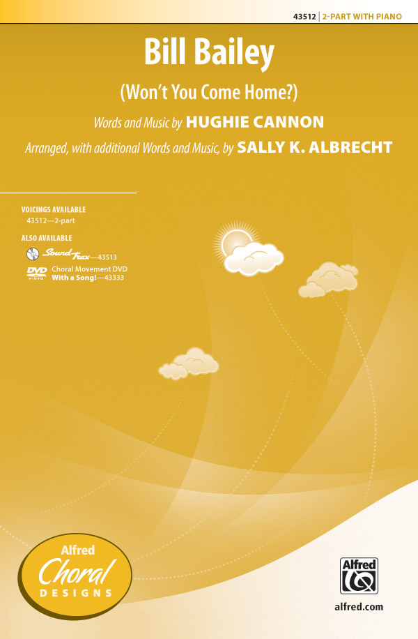 Bill Bailey : 2-Part : Sally K. Albrecht : Hughie Cannon : Sheet Music : 00-43512 : 038081490526