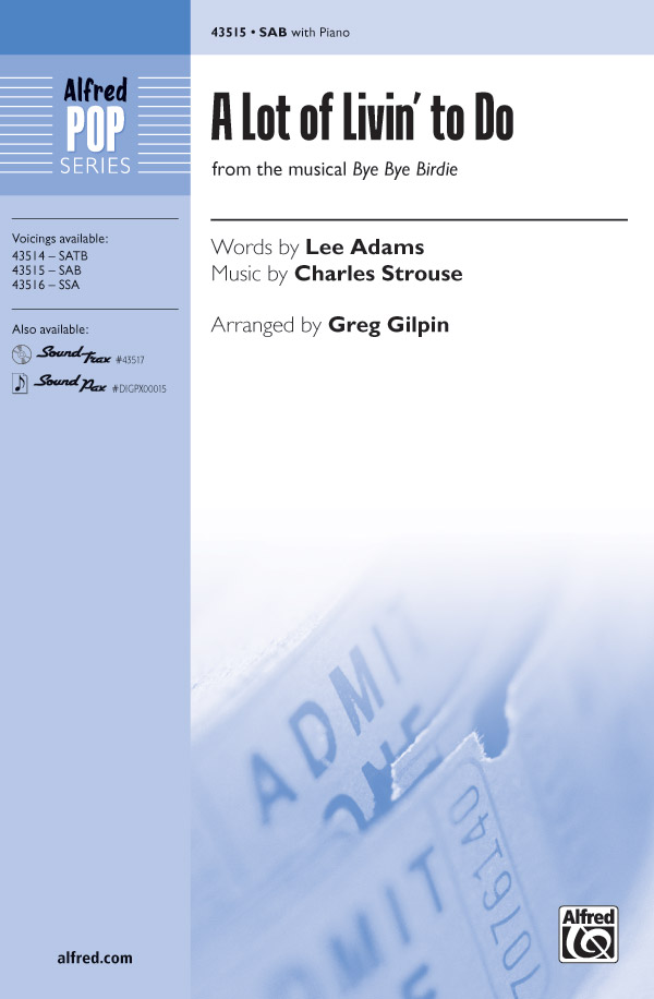 A Lot of Livin' to Do : SAB : Greg Gilpin : Charles Strouse : Bye Bye Birdie : Sheet Music : 00-43515 : 038081490557