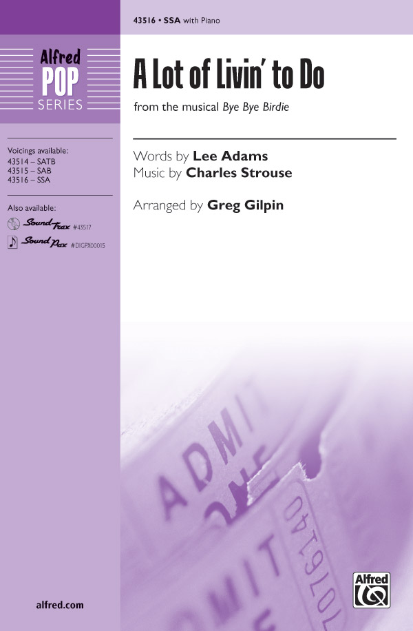 A Lot of Livin' to Do : SSA : Greg Gilpin : Charles Strouse : Bye Bye Birdie : Sheet Music : 00-43516 : 038081490564