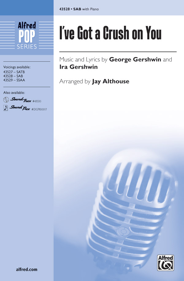 I've Got a Crush on You : SAB : Jay Althouse : George Gershwin : Sheet Music : 00-43528 : 038081490687