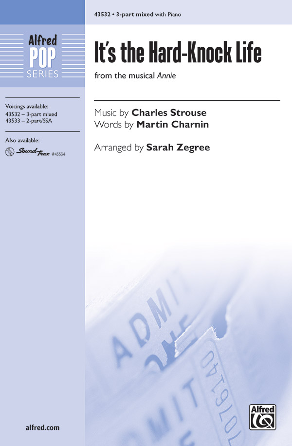 It's the Hard-Knock Life : 3-Part : Sarah Zegree : Charles Strouse  : Annie : Sheet Music : 00-43532 : 038081490724