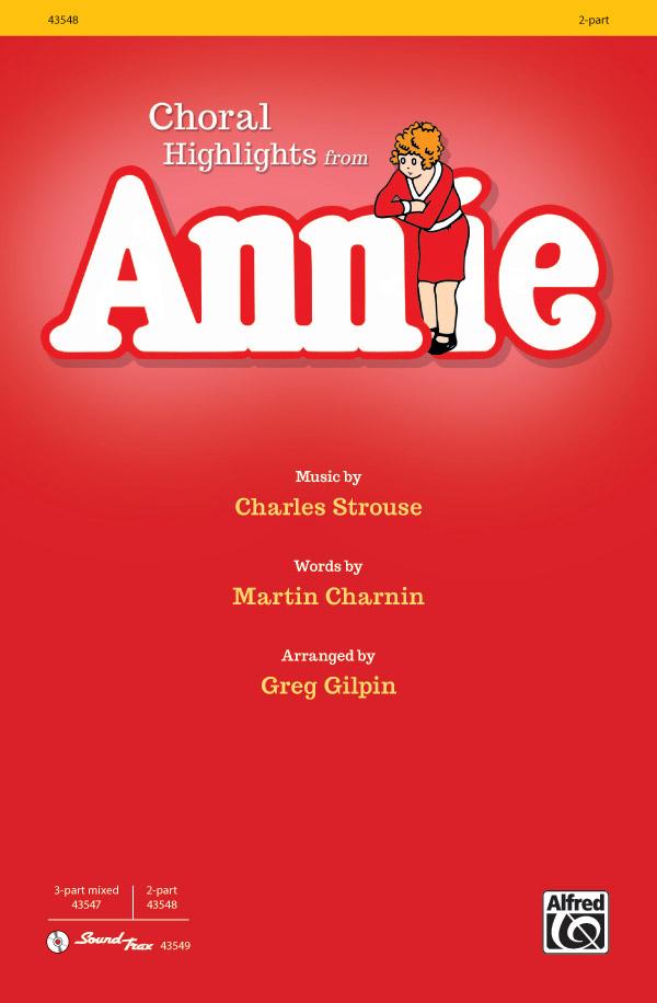 Annie : 2-Part : Greg Gilpin : Charles Strouse : Annie : Sheet Music : 00-43548 : 038081490885