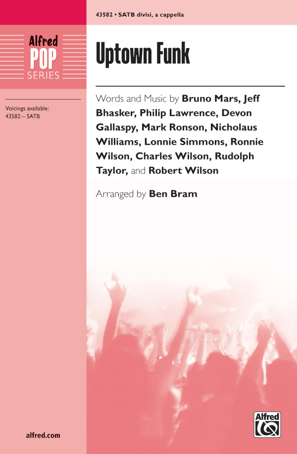Uptown Funk : SATB : Ben Bram : Bruno Mars : Bruno Mars : Sheet Music : 00-43582 : 038081491226