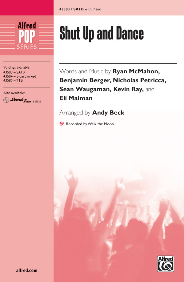 Shut Up and Dance : SATB : Andy Beck : Walk the Moon :  1 CD : 00-43583 : 038081491233