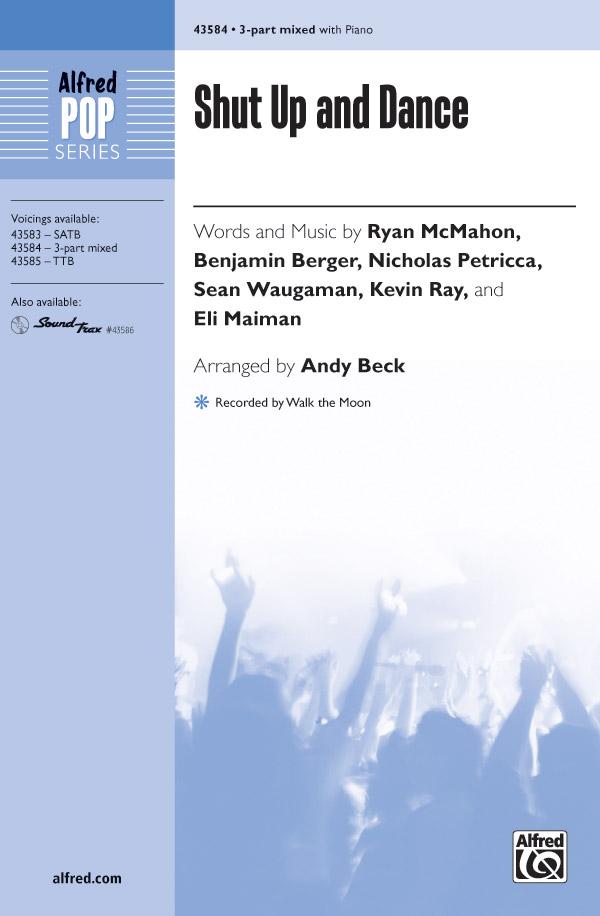 Shut Up and Dance : 3-Part : Andy Beck : Walk the Moon : Sheet Music : 00-43584 : 038081491240