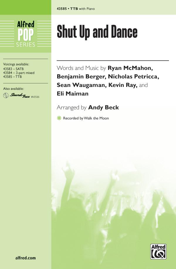 Shut Up and Dance : TTB : Andy Beck : Walk the Moon : Sheet Music : 00-43585 : 038081491257