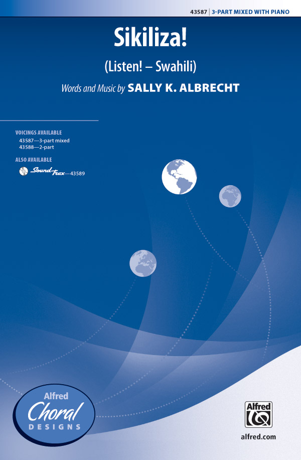 Sikiliza! (Listen! -- Swahili) : SAB : Sally K. Albrecht : Sheet Music : 00-43587 : 038081491271