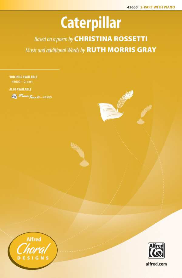 Caterpillar : 2-Part : Ruth Morris Gray : Ruth Morris Gray : Sheet Music : 00-43600 : 038081491400