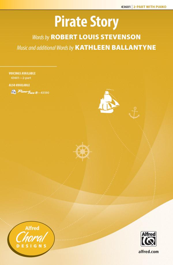 Pirate Story : 2-Part : Kathleen Ballantyne : Kathleen Ballantyne : Sheet Music : 00-43601 : 038081491417
