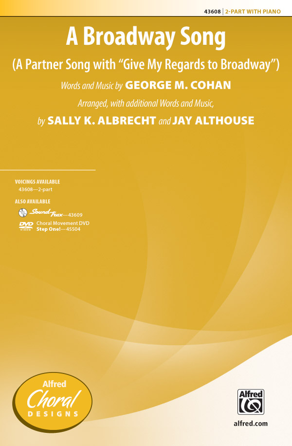 A Broadway Song : 2-Part : Jay Althouse : Sheet Music : 00-43608 : 038081491486