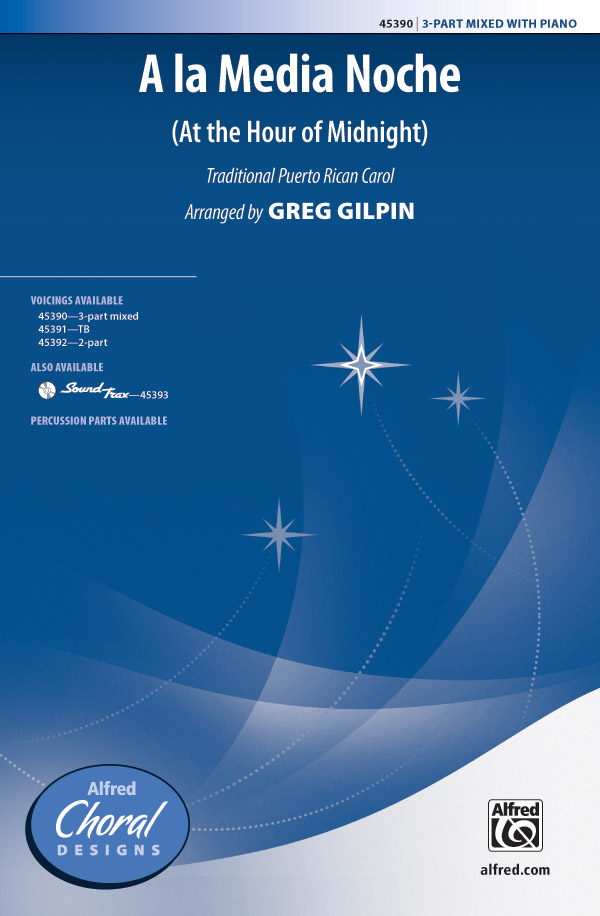 A la Media Noche : 3-Part Mixed : Greg Gilpin : Sheet Music : 00-45390 : 038081511306