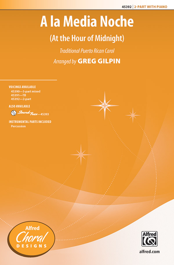 A la Media Noche : 2-Part : Greg Gilpin : Sheet Music : 00-45392 : 038081511320