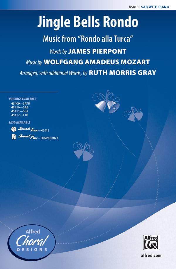 Jingle Bells Rondo : SAB : Ruth Morris Gray : Wolfgang Amadeus Mozart : Sheet Music : 00-45410 : 038081511504