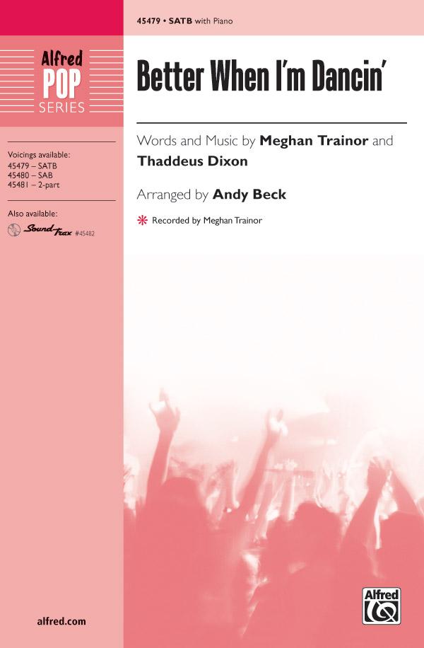 Better When I'm Dancin' : SATB : Andy Beck : Thaddeus Dixon : Sheet Music : 00-45479 : 038081512198