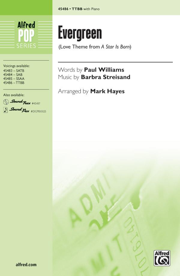 Evergreen : TTBB : Mark Hayes : Barbra Streisand : Barbra Streisand : A Star Is Born : Sheet Music : 00-45486 : 038081512266