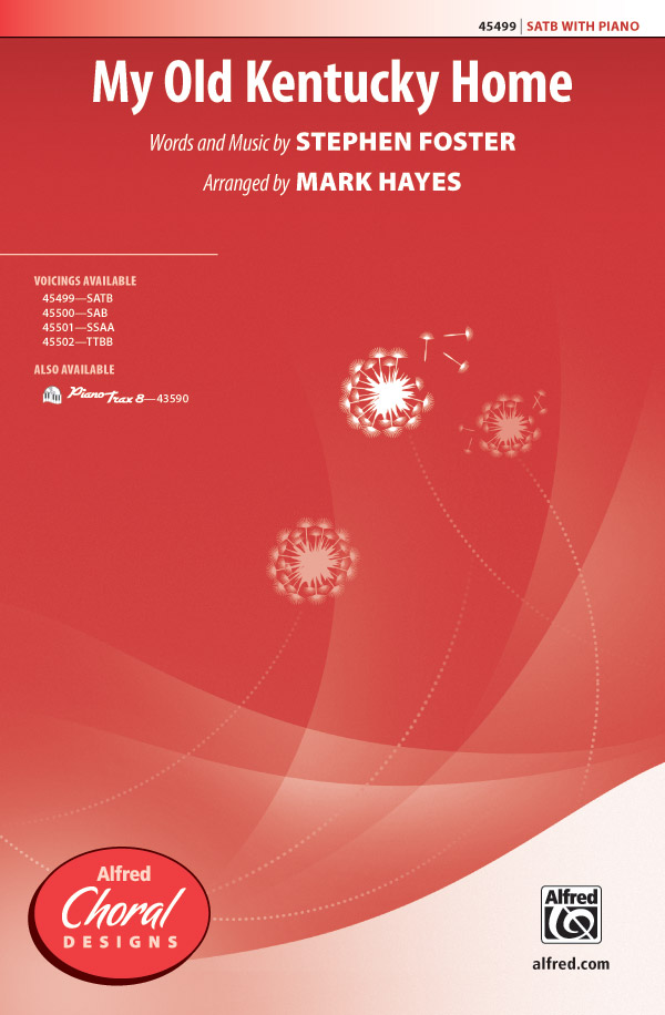 My Old Kentucky Home : SATB : Mark Hayes : Stephen Foster : Songbook : 00-45499 : 038081512396