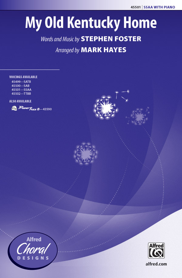 My Old Kentucky Home : SSAA : Mark Hayes : Stephen Foster : Sheet Music : 00-45501 : 038081512419